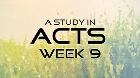 Acts Week 9