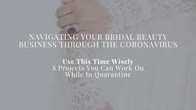 Navigating Your Bridal Beauty Business Through the Coronavirus