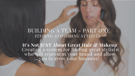 PREVIEW - Building a Team Part One - Finding & Hiring Stylists