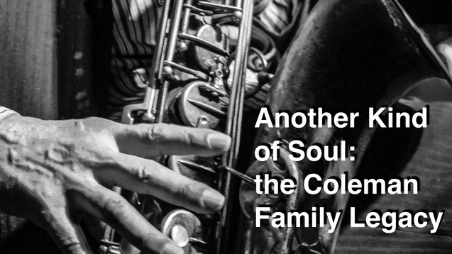 Another Kind of Soul; Coleman Family Legacy