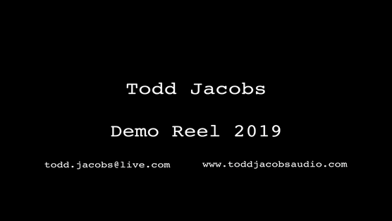 Todd Jacobs Sound Demo Reel 2019