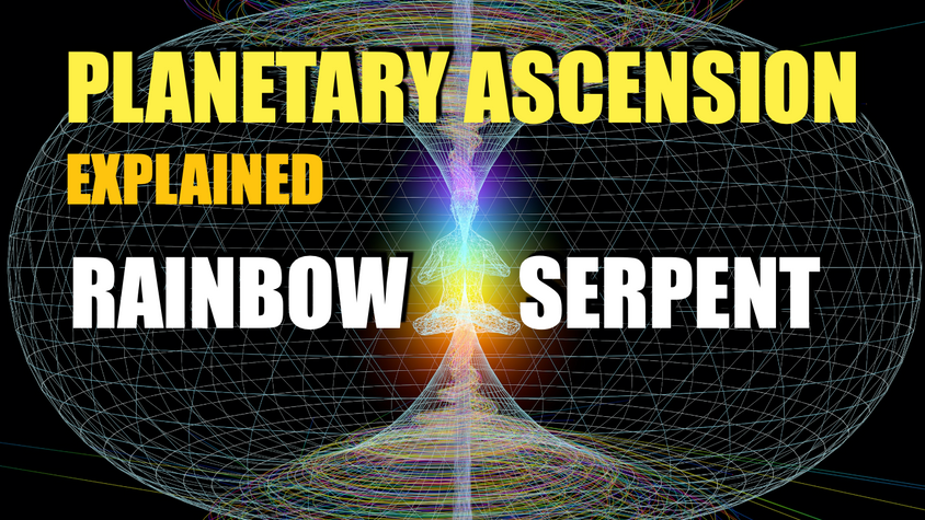 Ascension explained - Rainbow Serpent Rising