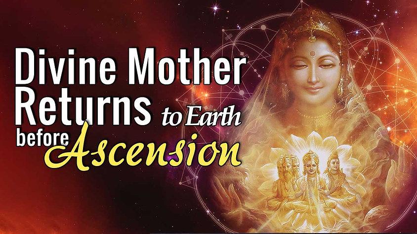 Return of Divine Mother before Ascension