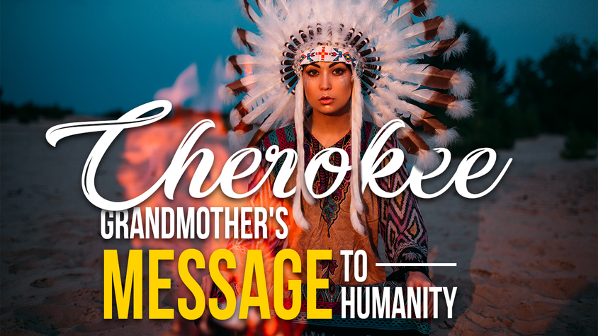 Cherokee Grandmother's Message to Humanity 2020