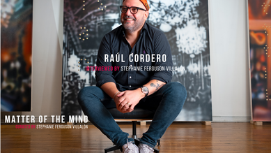Matter of the Mind: Raúl Cordero