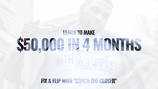 $50k IN 4 MONTHS - Fix & Flip with Coach the Closer