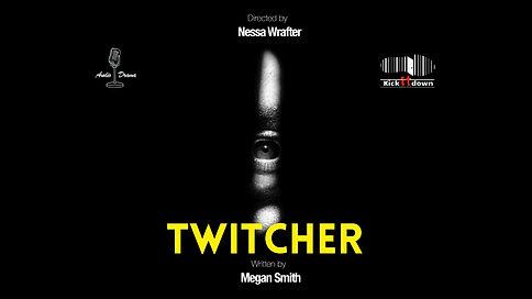 Twitcher - Audio Drama