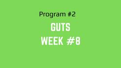 Guts #2 Week #8