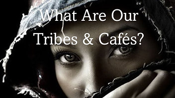 What Are Our Tribes & Cafes