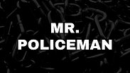 MR. POLICEMAN