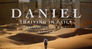 Daniel: Writing On the Wall   Dr. Josh Carter   6/13/21