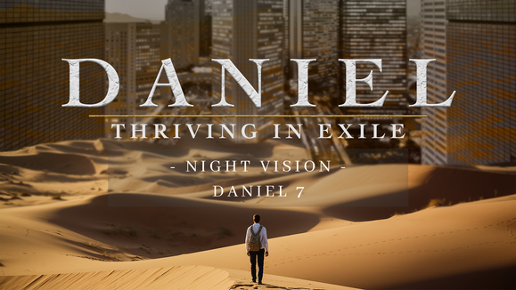 Daniel: Night Vision | Dr. Josh Carter | 6/27/21