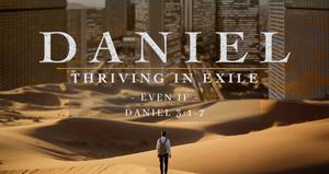 Daniel: Even If   Pastor Sean Best   6/6/21