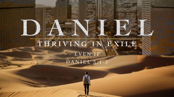 Daniel: Even If | Pastor Sean Best | 6/6/21