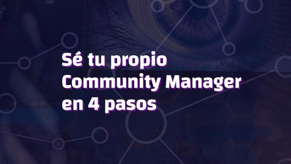 Sé tu propio community manager en 4 pasos