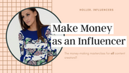 Influencer Money Making Masterclass