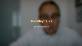 TuesdayTalks Presents: Market Structure and The Recent Meltdown