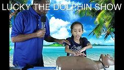 Lucky The Dolphin Show