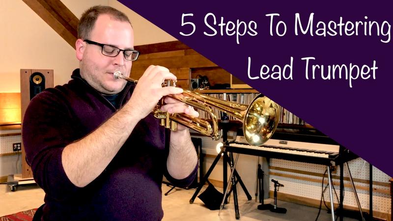 Garrett Schmidt: 5 Steps To Mastering Lead Trumpet