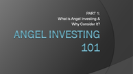 Part 1: WCBA Angel Investing 101 - What is Angel Investing and Why Consider It