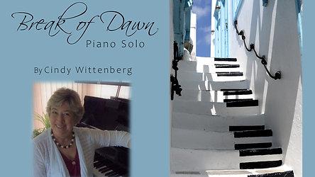 Break of Dawn Music Video by Cindy K Wittenberg