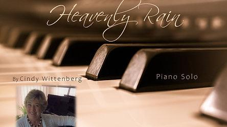 Heavenly Rain Video by Cindy Wittenberg
