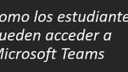 Los Estudiantes Como Pueden Acceder A Microsoft TEAMS