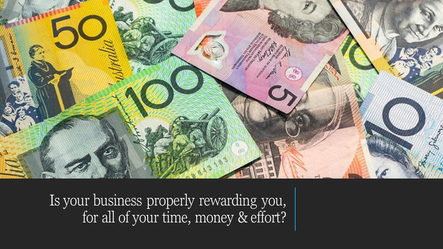Is Your Business Properly Rewarding You?