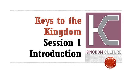 Keys to the Kingdom - Session 1 of 12 Introduction