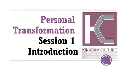 Personal Transformation - Session 1 of 12  Introduction