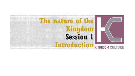 Nature of the kingdom - Session 1 of 12  Introduction