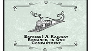 Express! A Railway Romance In One Compartment