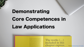 Demonstrating Core Competencies in Law Applications