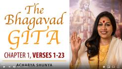 Bhagavad Gita Class Series — Chapter 1, Verses 1-23 | Acharya Shunya