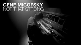 GENE MICOFSKY - NOT THAT STRONG