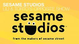 SESAME STUDIOS - LILI & TORTO'S OPPOSITE SHOW