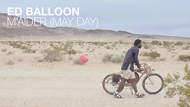 ED BALLOON – M'AIDER (MAY DAY)