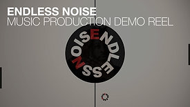 ENDLESS NOISE – MUSIC PRODUCTION SIZZLE REEL
