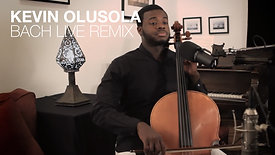 KEVIN OLUSOLA - BACH LIVE REMIX