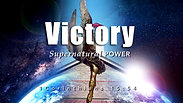 VICTORY - Seeing Jesus, My Testimony