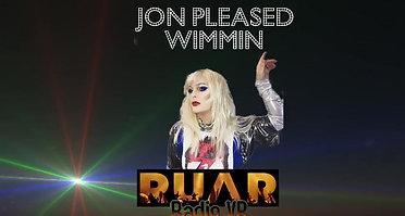 Jon Pleased Wimmin RUaR Radio VR Set