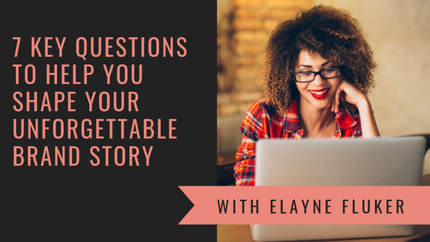 7 Key Questions for Your Brand Story Workshop