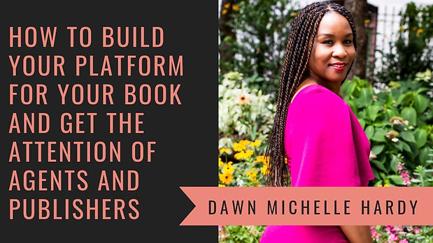How to Build Your Platform for Your Book with Literary Agent Dawn Michelle Hardy