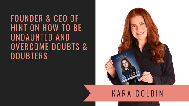 Kara Goldin, Founder & CEO of hint on Being _Undaunted_ and Overcoming Doubters