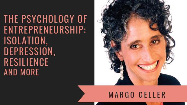 The Psychology of Entrepreneurship Workshop with Margo Geller
