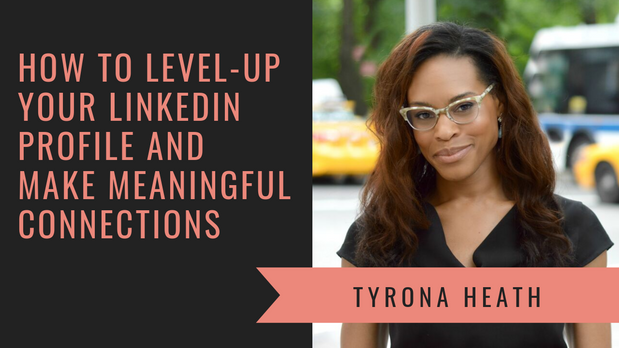How to Level-Up Your LinkedIn Profile with Ty Heath of LinkedIn