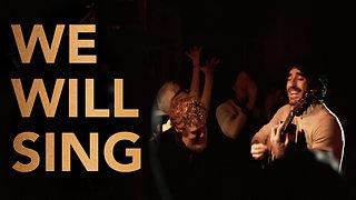 WE WILL SING (FILM)