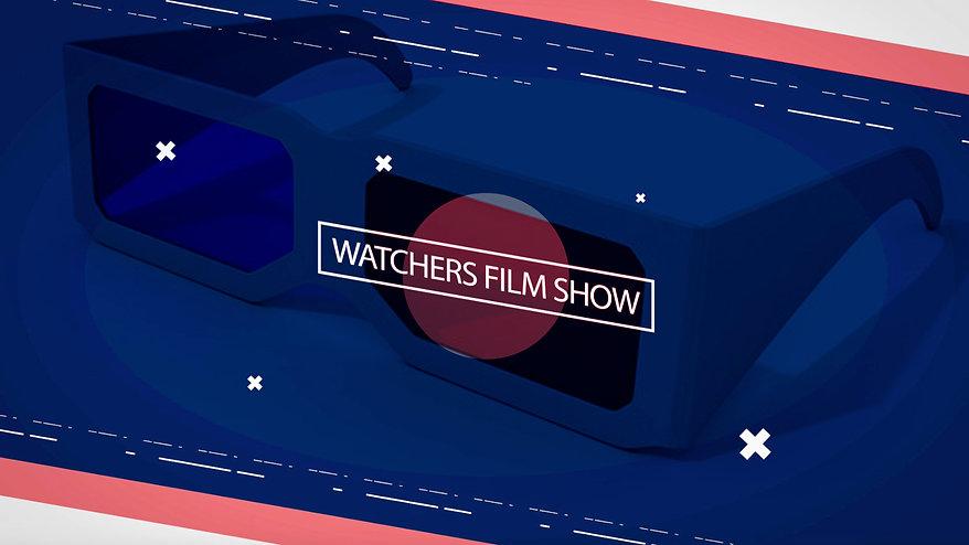Watchers Film Show: Highlights