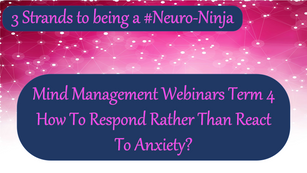 Mind Management Parent Webinars  - How to respond rather than react to anxiety