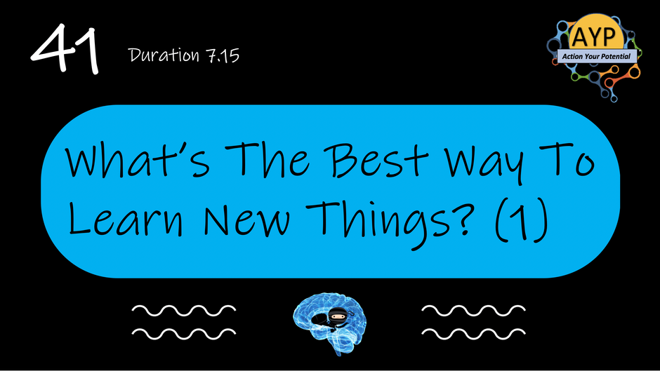 41_SLB_What is the best way to learn new things? (Part 1)